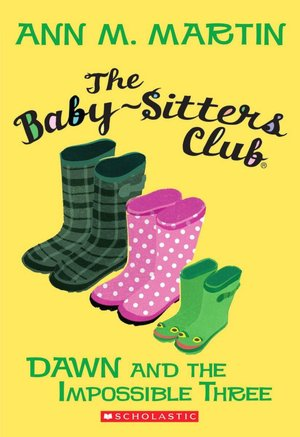 Dawn and the Impossible Three The Baby-Sitters Club, No. 5