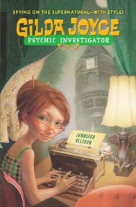 Gilda Joyce Psychic Investigator. A Mystery by Jennifer Allison
