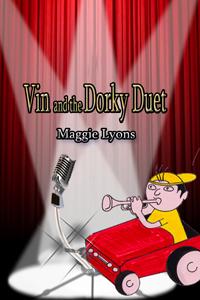 Vin abd the Dorky Duet