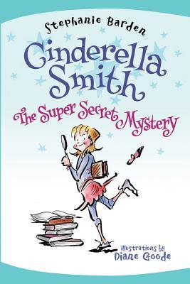 Cinderella Smith The Super Secret Mystery