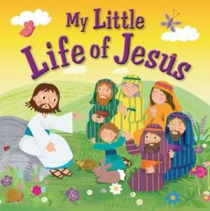 My Little Life of Jesus (My Little Bible)